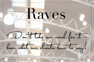 Raves - Clients